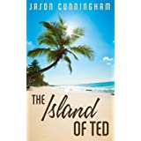 The Island of Ted ~ Jason Cunningham