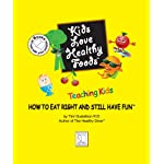 Kids Love Healthy Foods (Books to read with your children)