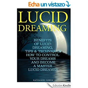 LUCID DREAMING: Benefits Of Lucid Dreaming, Tips ...
