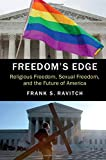 img - for Freedom's Edge: Religious Freedom, Sexual Freedom, and the Future of America book / textbook / text book