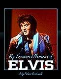 My Treasured Memories of Elvis (0963227416) by Judy Palmer Bendewald