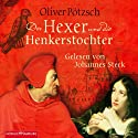 Der Hexer und die Henkerstochter Audiobook by Oliver Pötzsch Narrated by Johannes Steck