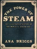 Power of Steam (0226074595) by Briggs, Asa