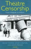 Theatre Censorship: From Walpole to Wilson (0199260281) by Thomas, David