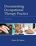 img - for Documenting Occupational Therapy Practice (3rd Edition) by Sames MBA OTR/L, Karen M. (2014) Paperback book / textbook / text book