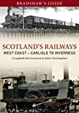 Bradshaws Guide to Scotlands Railway: Vol 5 West Coast: Carlisle to Inverness (Bradshaws Guides)