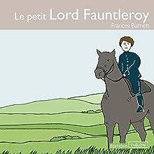 Le petit Lord Fauntleroy   Livre audio Auteur(s) : Frances Hodgson Burnett Narrateur(s) : Valérie Lesort