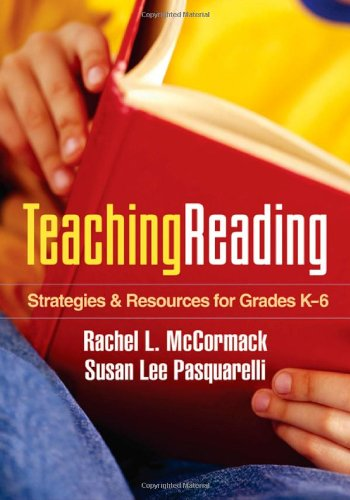 Teaching Reading: Strategies and Resources for Grades K-6...