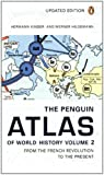 The Penguin Atlas of World History: Volume 2: From the French Revolution to the Present (Penguin Reference Books) (0141012625) by Hermann Kinder