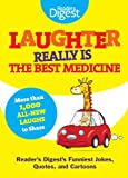 Laughter Really Is The Best Medicine: America's Funniest Jokes, Stories, and Cartoons by Editors of Reader's Digest