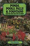Ponds, Pools, Falls and Fountains
