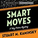 Smart Moves: A Toby Peters Mystery, Book 12 Audiobook by Stuart Kaminsky Narrated by Stephen Bowlby