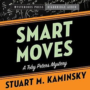 Smart Moves: A Toby Peters Mystery, Book 12 | [Stuart Kaminsky]