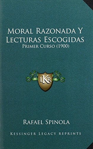 Moral Razonada y Lecturas Escogidas: Primer Curso (1900)