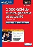 2000 QCM de culture générale et actualité - Méthode et entraînement - Catégories B et C - Concours 2016-2017...