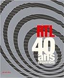 echange, troc Jean-Pierre Defrain, Jacques Boutelet - RTL : 40 ans ensemble