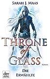 Throne of Glass - Die Erw�hlte: Roman (dtv junior)