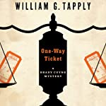 One-Way Ticket: Brady Coyne, Book 25 (       UNABRIDGED) by William G. Tapply Narrated by Stephen Hoye