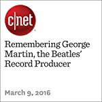 Remembering George Martin, the Beatles' Record Producer   Steve Guttenberg