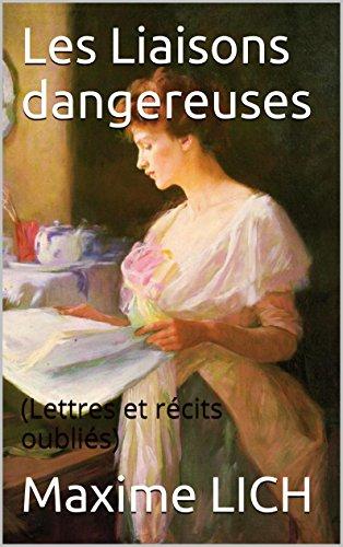 Couverture du livre Les Liaisons dangereuses: (Lettres et récits oubliés)