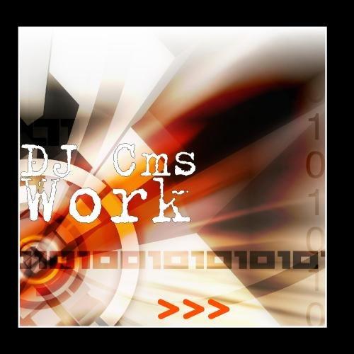 DJ Cms - Work
