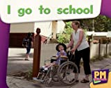 The Way I Go to School PM Magenta Starters Two (PM Starters) (0170133559) by Randell, Beverley