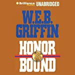 Honor Bound (       UNABRIDGED) by W. E. B. Griffin Narrated by Dick Hill