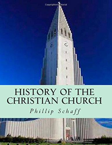 History of the Christian Church: Volume 1
