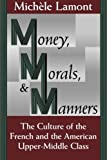 img - for Money, Morals, and Manners: The Culture of the French and the American Upper-Middle Class (Morality and Society Series) [Paperback] [1994] (Author) Michele Lamont book / textbook / text book