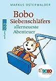 Bobo Siebenschläfers allerneueste Abenteuer: Bildgeschichten für ganz Kleine