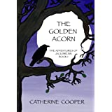 The Golden Acorn: Bk.1: The Adventures of Jack Breninby Catherine Helen Cooper