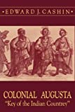 img - for Colonial Augusta: Key of the Indian Countrey book / textbook / text book