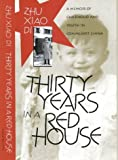 img - for Thirty Years in a Red House: A Memoir of Childhood and Youth in Communist China by Zhu Xiao Di (1998-02-24) book / textbook / text book