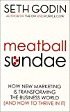 Meatball Sundae: How New Marketing is Transforming the Business World (and How to Thrive in It): How Review