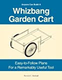 Anyone Can Build A Whizbang Garden Cart