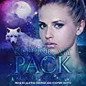 Keeping My Pack: My Pack Series, Book 2 Audiobook by Lane Whitt Narrated by Aletha George, Cooper North