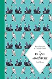 The Island of Adventure: 70th Anniversary (Adventure Series)