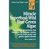 Miracle Superfood: Wild Blue-Green Algae (Keats Good Health Guides)by Gillian Mckeith