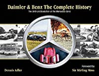 Daimler & Benz: The Complete History: The Birth and Evolution of the Mercedes-Benz from Harper