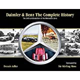 Daimler and Benz: The Complete History - The Birth and Evolution of the Mercedes-Benzby Dennis Adler