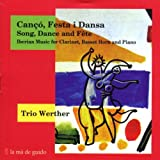 Classical Music : Canço, Festa i Dansa: Iberian Music for Clarinet, Basset Horn and Piano