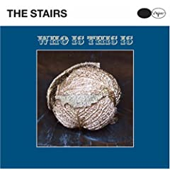 The Stairs/Who Is This Is