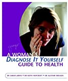 img - for A Woman's Diagnose-It-Yourself Guide to Health book / textbook / text book