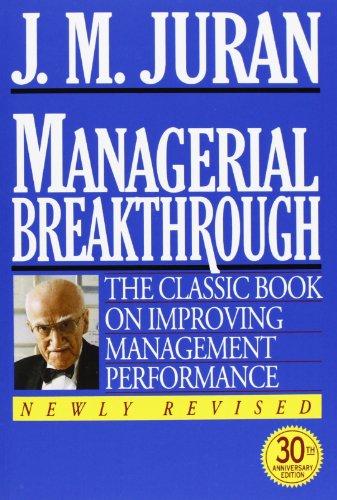 Managerial Breakthrough: The Classic Book on Improving Management Performance, Juran, J. M.; Juran, Joseph M.