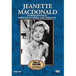 Jeanette MacDonald in Performance: Princess of Opera & Operetta-– The Voice of Firestone