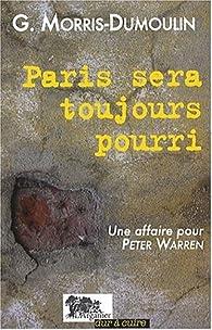Paris sera toujours pourri. Une affaire pour Peter Warren - Gilles Morris-Dumoulin