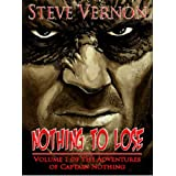 Nothing to Lose (The Adventures of Captain Nothing) ~ Steve Vernon
