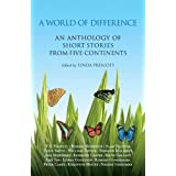 A World of Difference: An Anthology of Short Stories from Five Continentsby Lynda Prescott