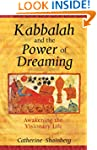 Kabbalah and the Power of Dreaming: A...