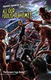 All Our Foolish Schemes: The Creepers Saga Book 2